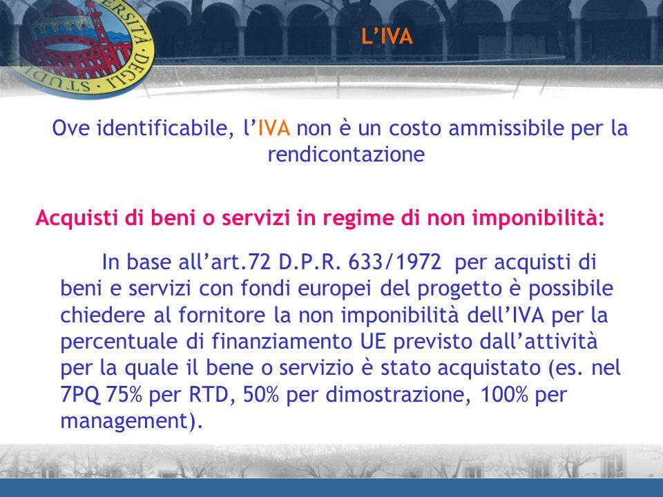 L'IVA Ove identificabile, l'IVA non è un costo ammissibile per la rendicontazione. Acquisti di beni o servizi in regime di non imponibilità: