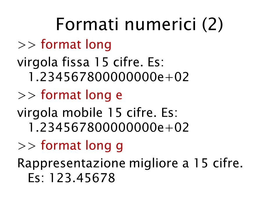 Formati numerici (2) >> format long