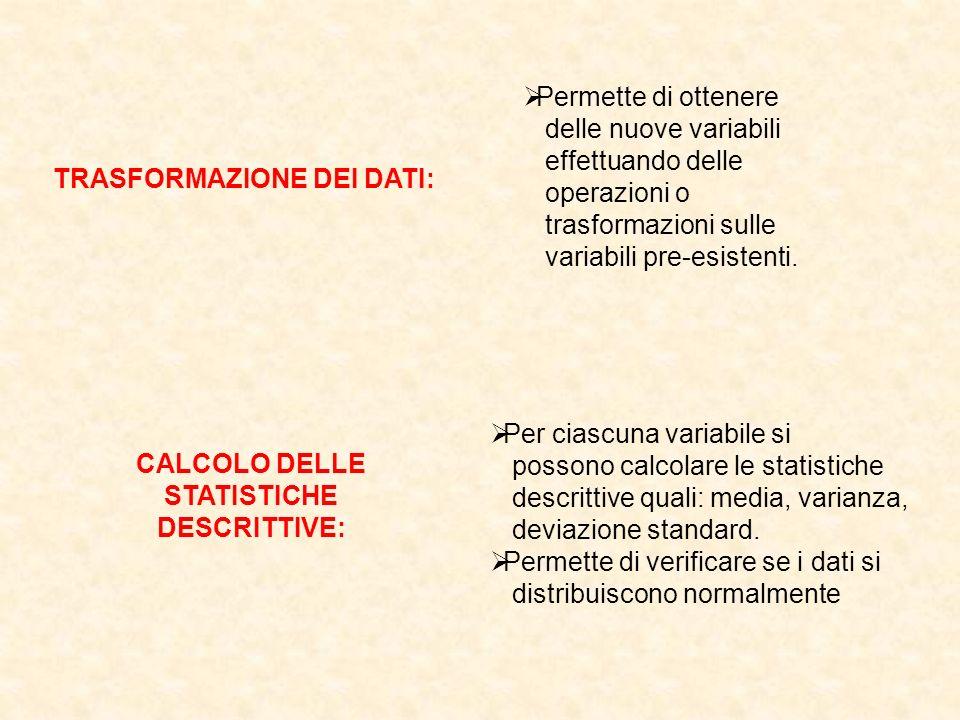 TRASFORMAZIONE DEI DATI: CALCOLO DELLE STATISTICHE DESCRITTIVE: