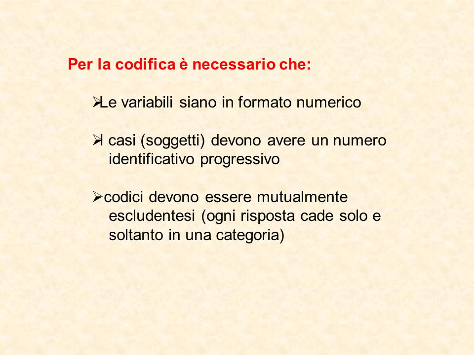 Per la codifica è necessario che:
