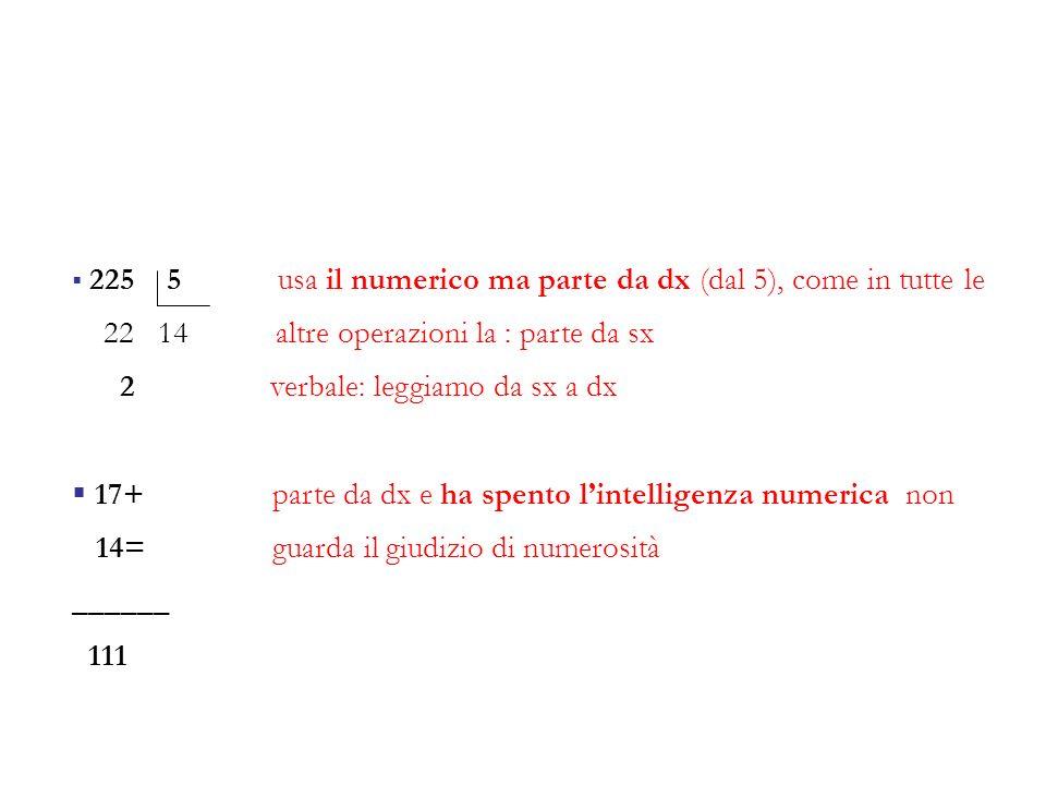 22 14 altre operazioni la : parte da sx 2 verbale: leggiamo da sx a dx