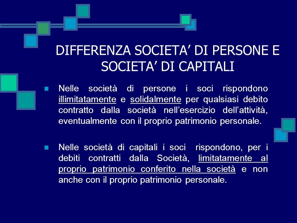 DIFFERENZA SOCIETA' DI PERSONE E SOCIETA' DI CAPITALI