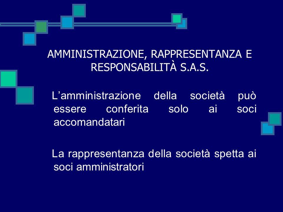 AMMINISTRAZIONE, RAPPRESENTANZA E RESPONSABILITÀ S.A.S.