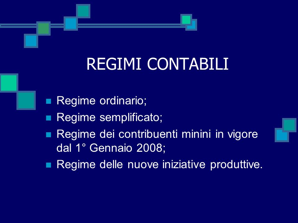 REGIMI CONTABILI Regime ordinario; Regime semplificato;