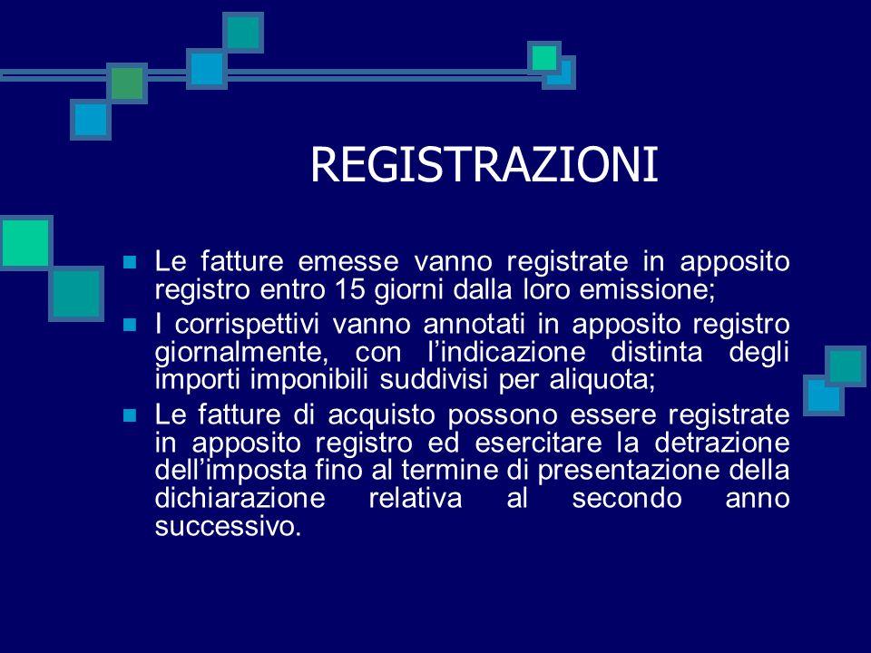 REGISTRAZIONI Le fatture emesse vanno registrate in apposito registro entro 15 giorni dalla loro emissione;