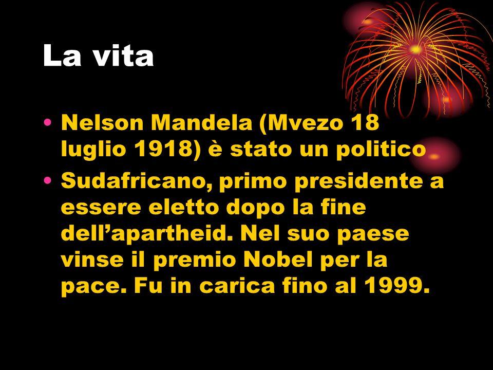 La vita Nelson Mandela (Mvezo 18 luglio 1918) è stato un politico