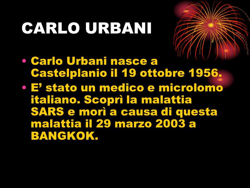 CARLO URBANI Carlo Urbani nasce a Castelplanio il 19 ottobre 1956.