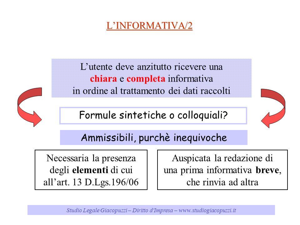 L'utente deve anzitutto ricevere una chiara e completa informativa