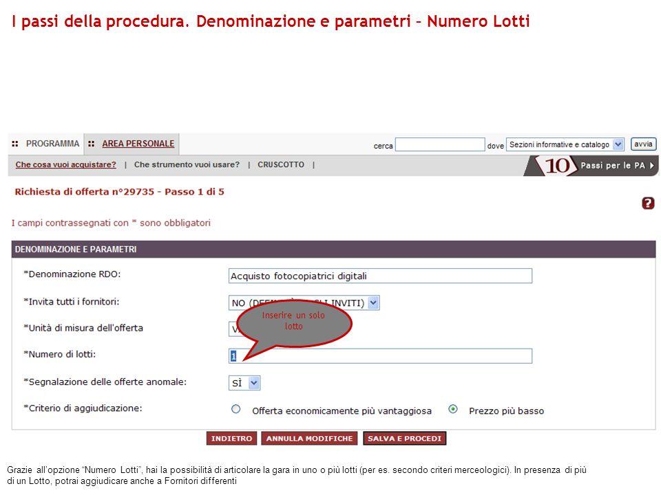 I passi della procedura. Denominazione e parametri – Numero Lotti