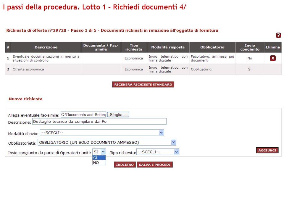 I passi della procedura. Lotto 1 – Richiedi documenti 4/