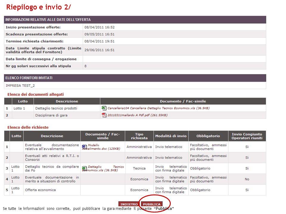Riepilogo e invio 2/Se tutte le informazioni sono corrette, puoi pubblicare la gara mediante il pulsante Pubblica