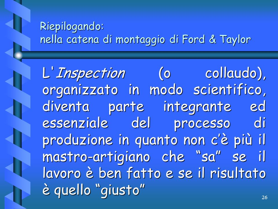 Riepilogando: nella catena di montaggio di Ford & Taylor