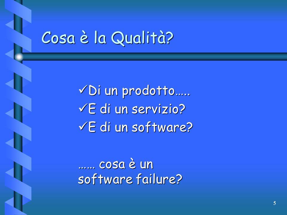 Cosa è la Qualità Di un prodotto….. E di un servizio