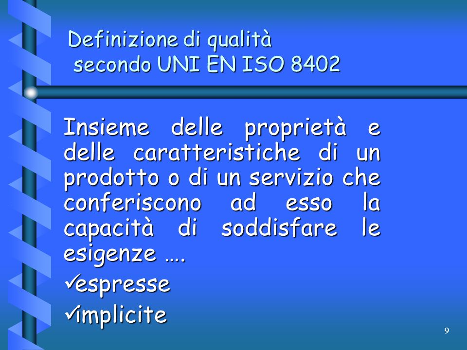 Definizione di qualità secondo UNI EN ISO 8402