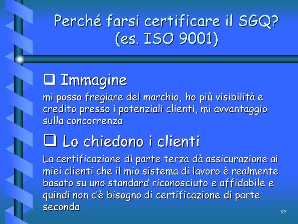 Perché farsi certificare il SGQ (es. ISO 9001)