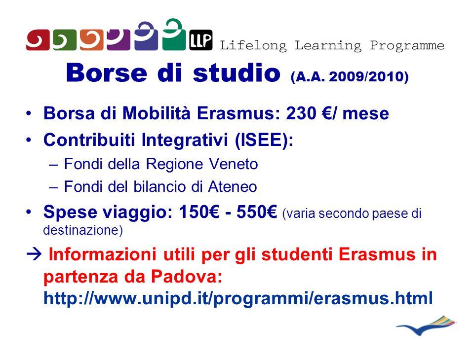 Borse di studio (A.A. 2009/2010) Borsa di Mobilità Erasmus: 230 €/ mese. Contribuiti Integrativi (ISEE):