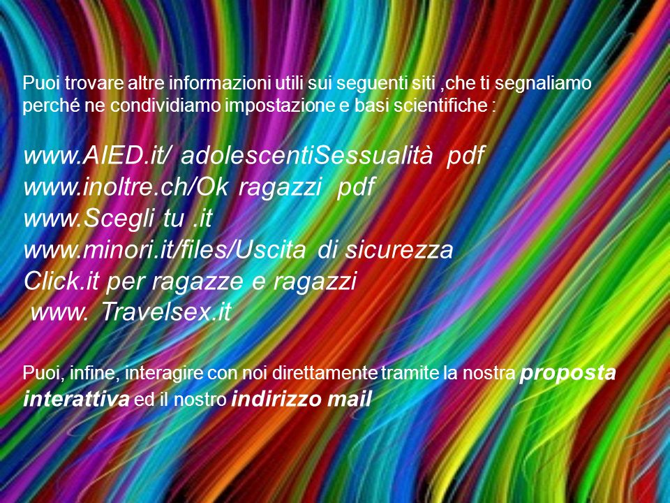 www.AIED.it/ adolescentiSessualità pdf www.inoltre.ch/Ok ragazzi pdf