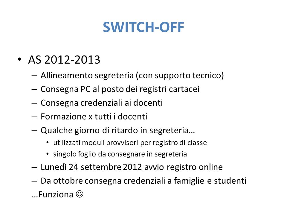 Switch-Off AS Allineamento segreteria (con supporto tecnico)