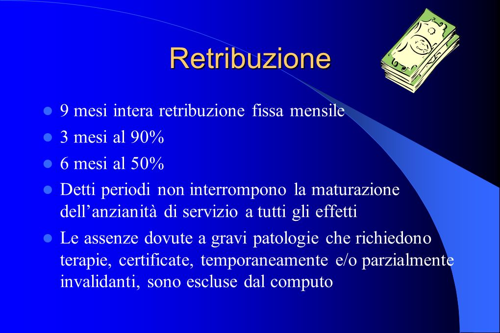 Retribuzione 9 mesi intera retribuzione fissa mensile 3 mesi al 90%