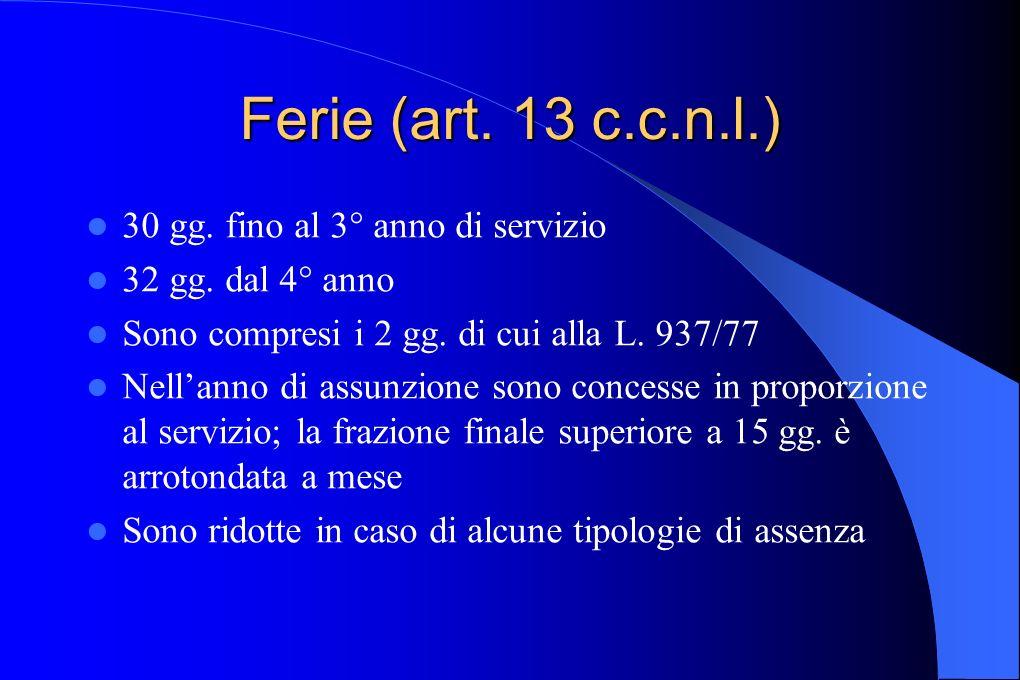 Ferie (art. 13 c.c.n.l.) 30 gg. fino al 3° anno di servizio