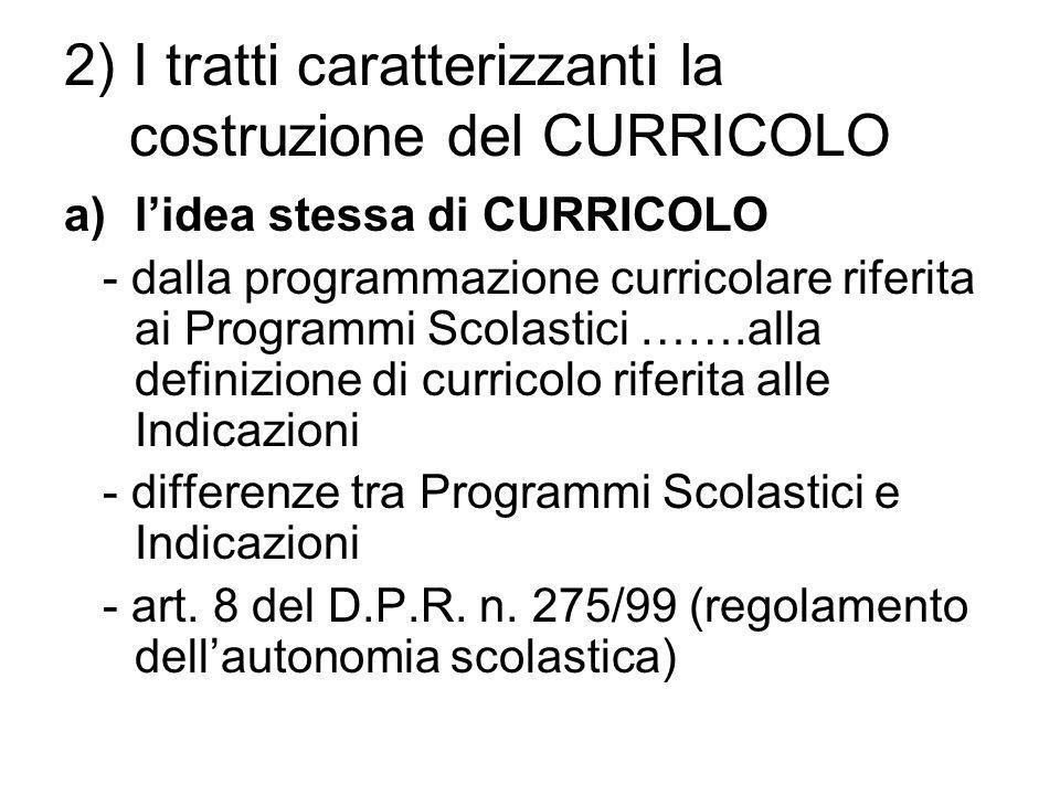 2) I tratti caratterizzanti la costruzione del CURRICOLO