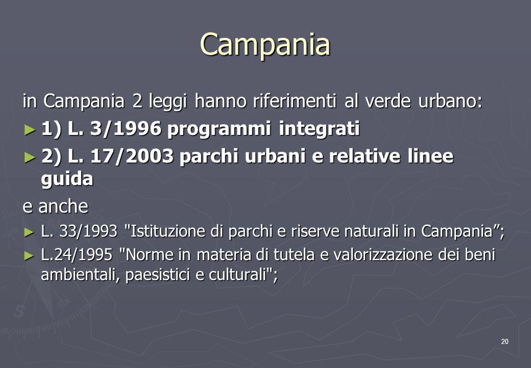 Campania in Campania 2 leggi hanno riferimenti al verde urbano: