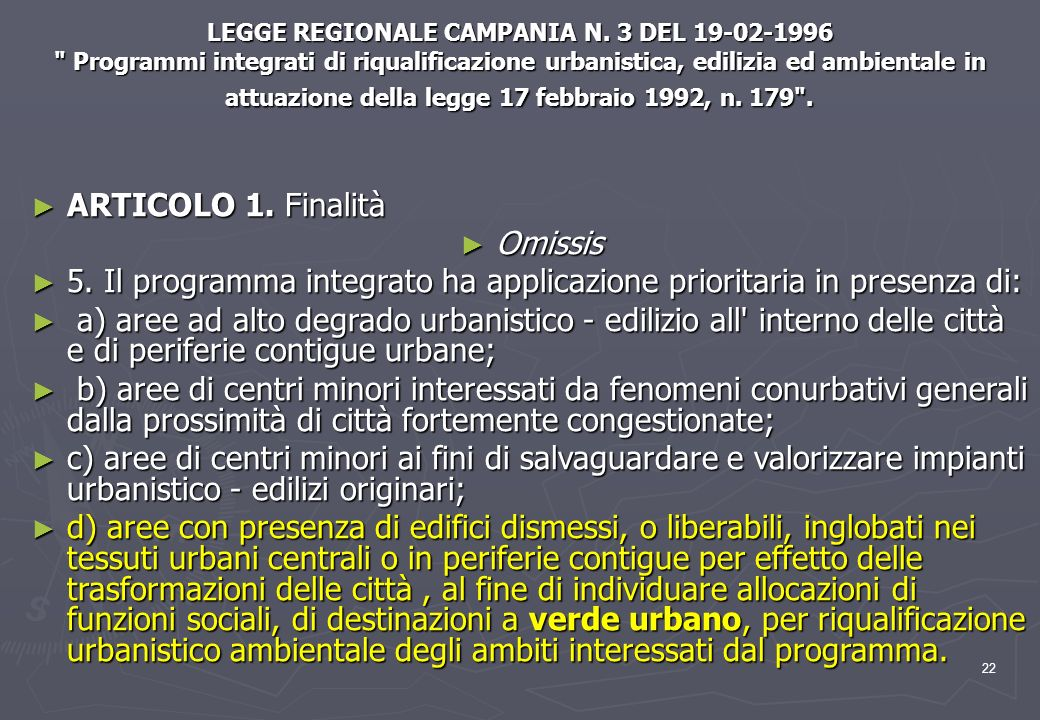 5. Il programma integrato ha applicazione prioritaria in presenza di:
