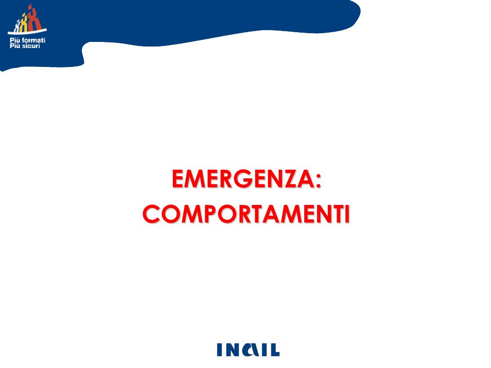 EMERGENZA: COMPORTAMENTI