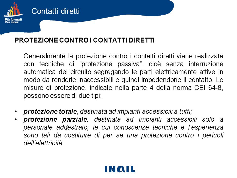 Contatti diretti PROTEZIONE CONTRO I CONTATTI DIRETTI