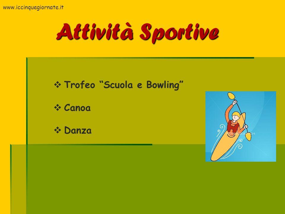 Attività Sportive Trofeo Scuola e Bowling Canoa Danza