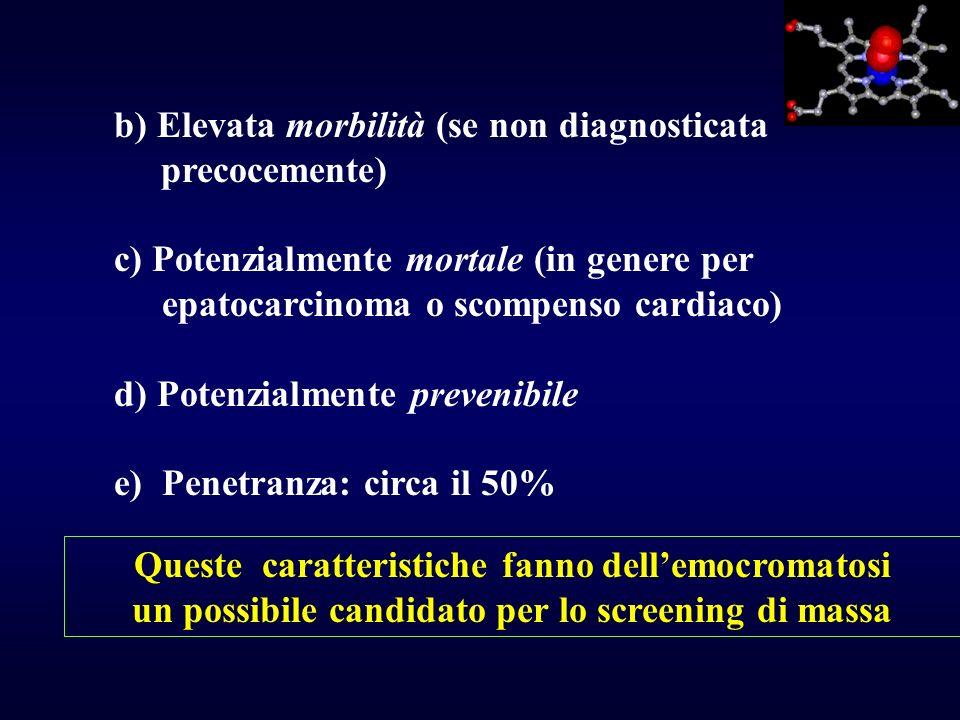 b) Elevata morbilità (se non diagnosticata precocemente)