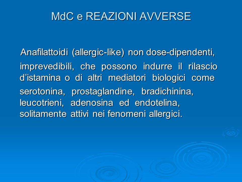 Anafilattoidi (allergic-like) non dose-dipendenti,