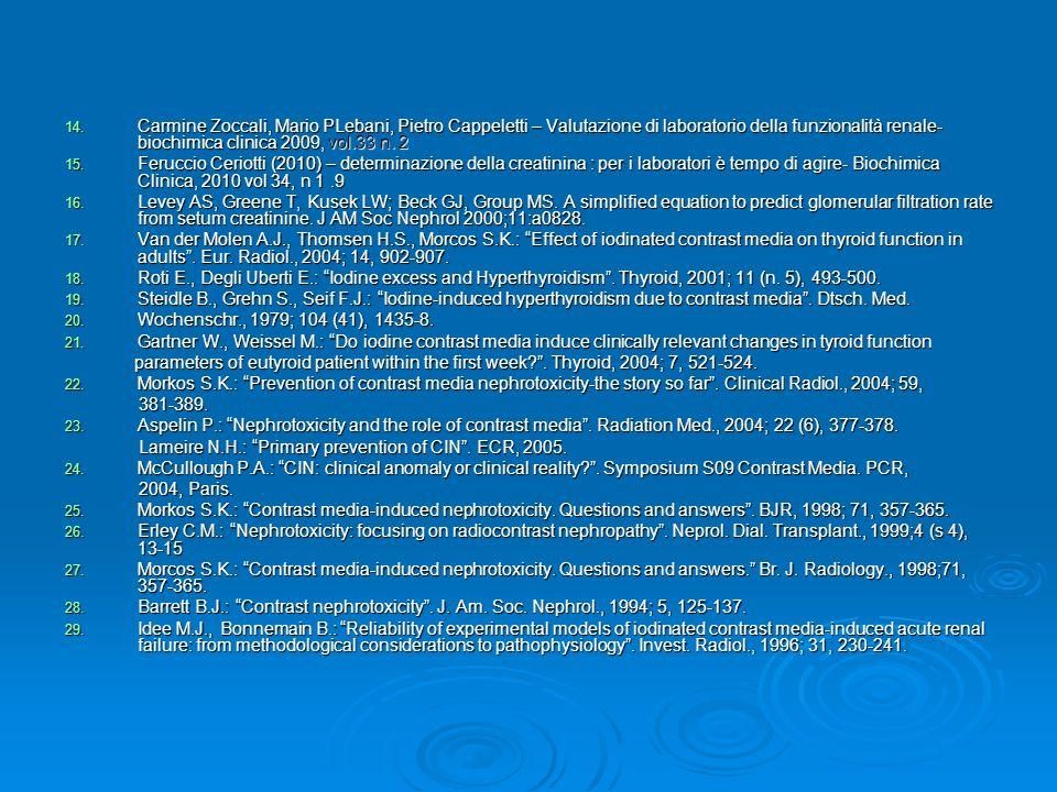 Carmine Zoccali, Mario PLebani, Pietro Cappeletti – Valutazione di laboratorio della funzionalità renale- biochimica clinica 2009, vol.33 n. 2