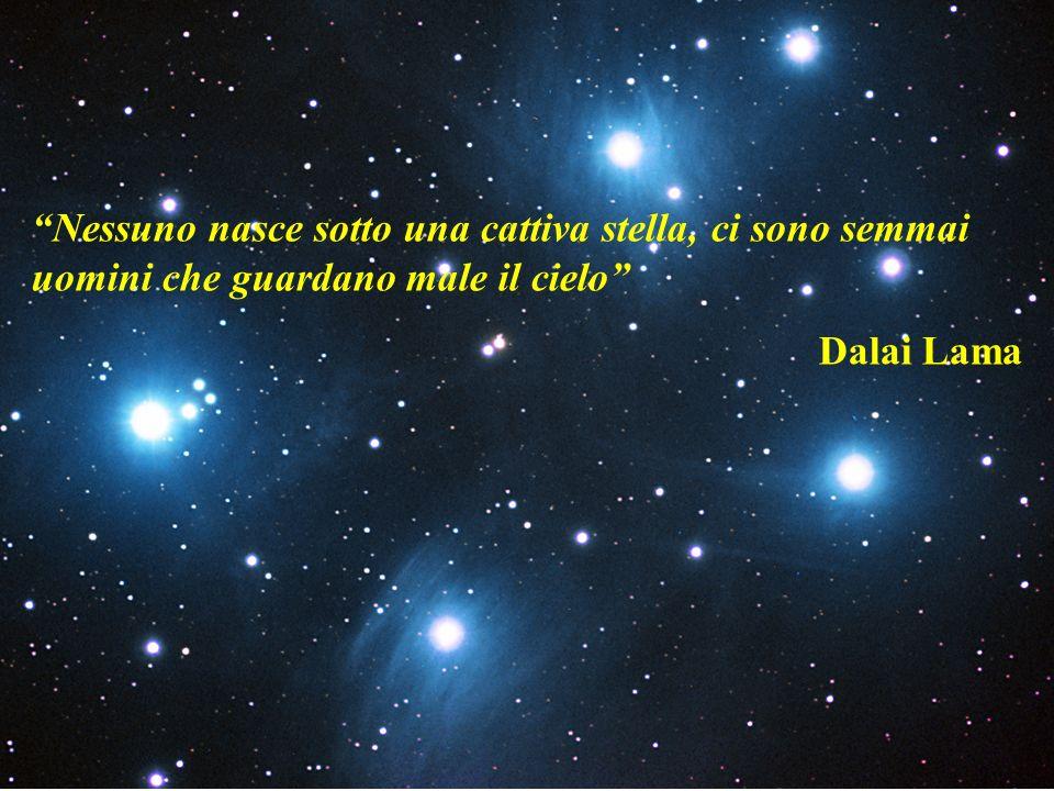 Nessuno nasce sotto una cattiva stella, ci sono semmai uomini che guardano male il cielo