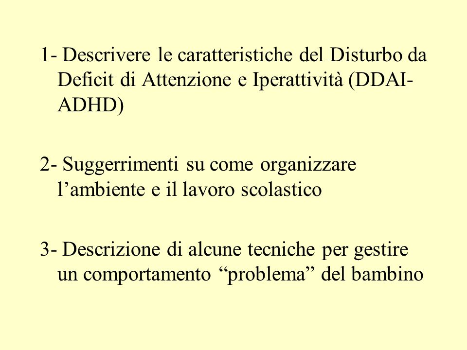 1- Descrivere le caratteristiche del Disturbo da Deficit di Attenzione e Iperattività (DDAI-ADHD)