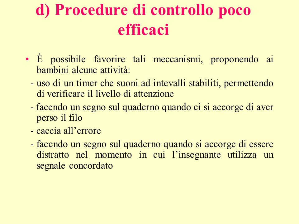 d) Procedure di controllo poco efficaci