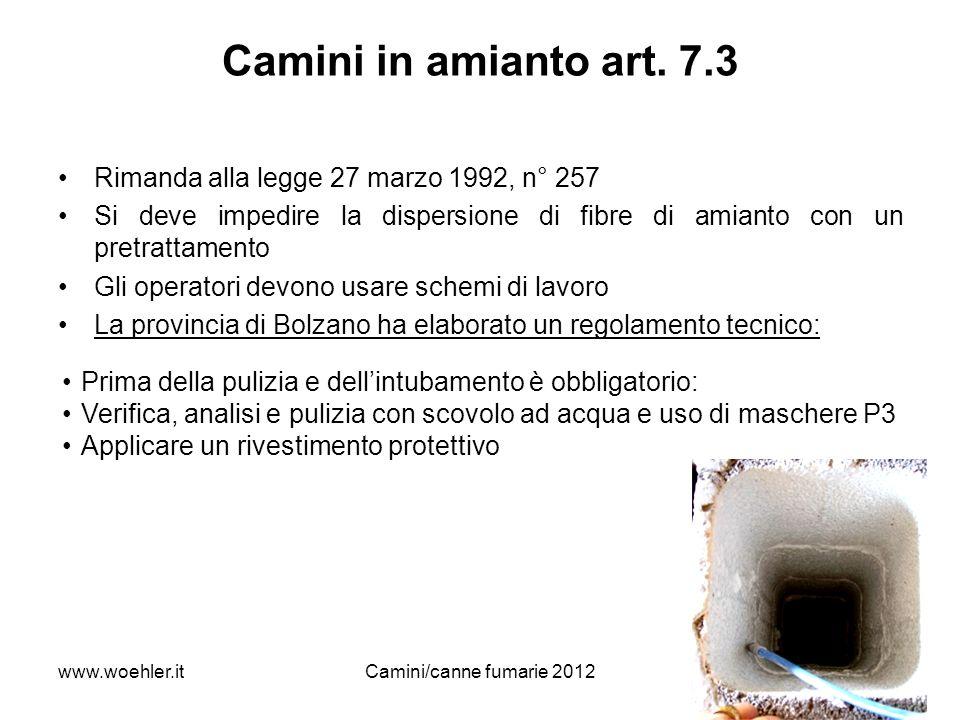 Camini in amianto art. 7.3 Rimanda alla legge 27 marzo 1992, n° 257