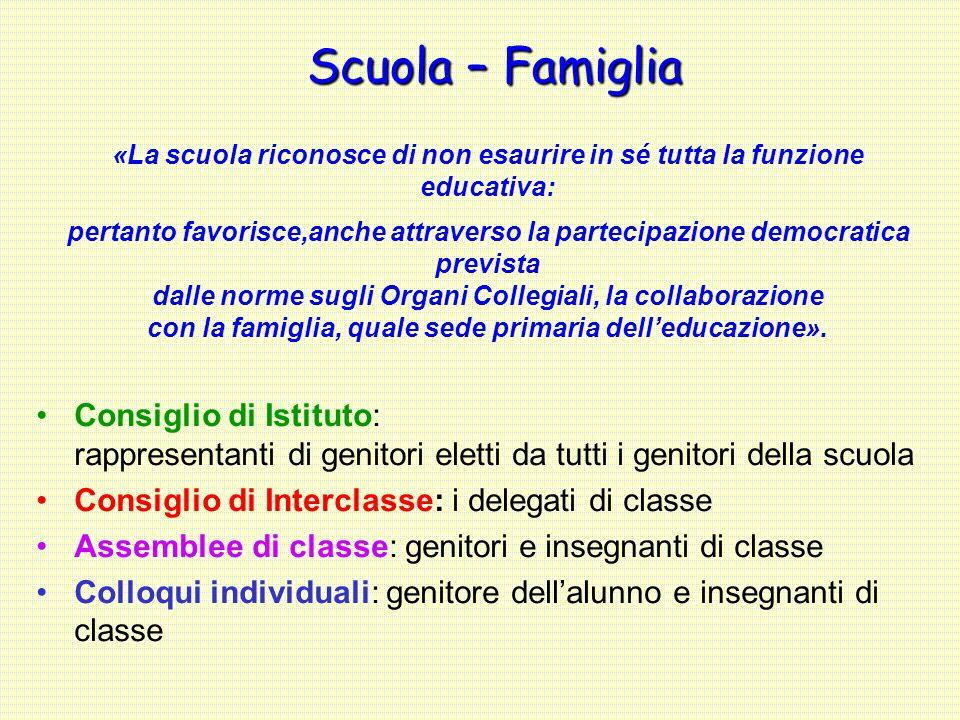 Scuola – Famiglia «La scuola riconosce di non esaurire in sé tutta la funzione educativa: