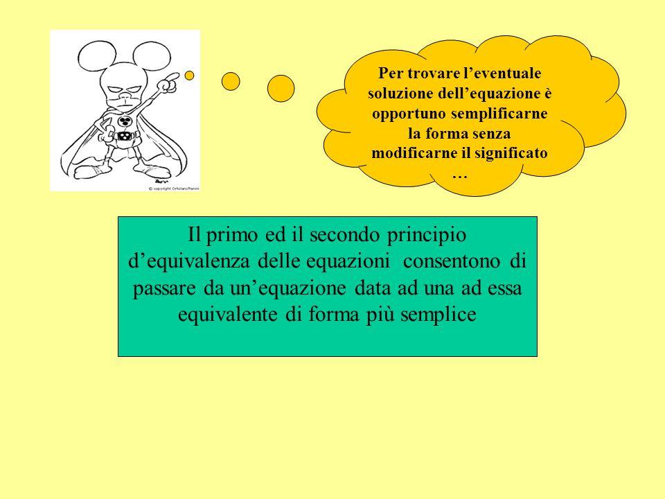 Per trovare l'eventuale soluzione dell'equazione è opportuno semplificarne la forma senza modificarne il significato …