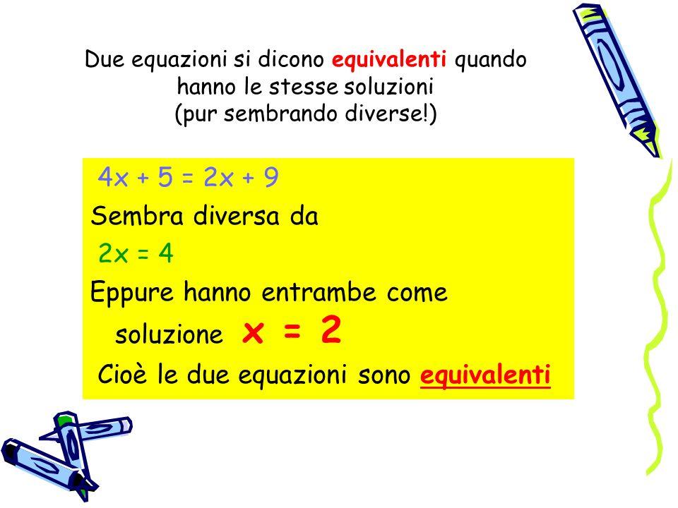 Eppure hanno entrambe come soluzione x = 2