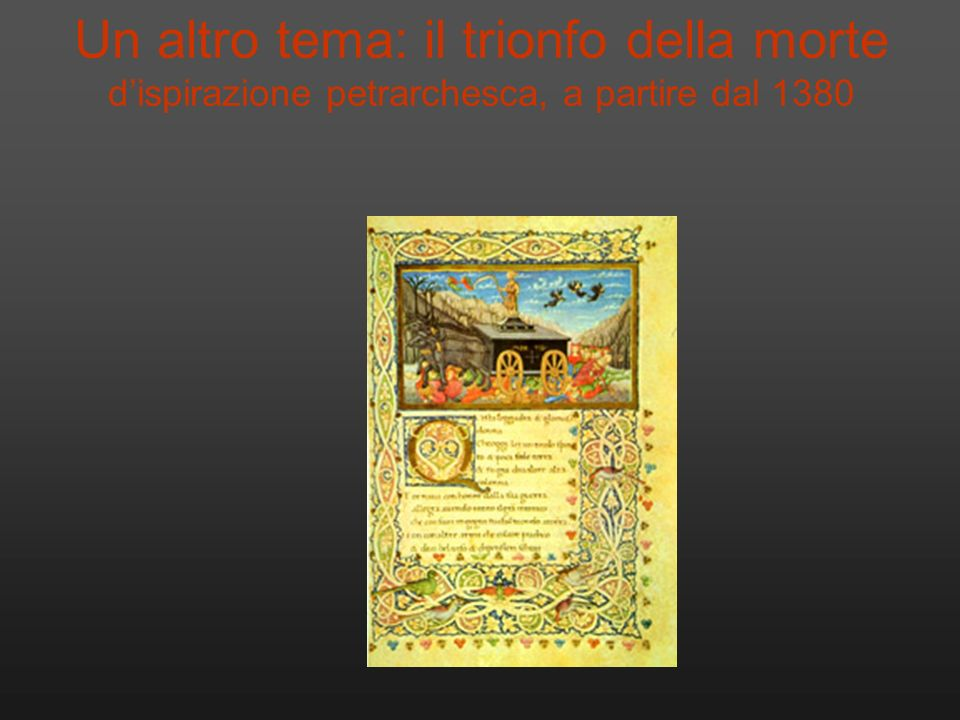 Un altro tema: il trionfo della morte d'ispirazione petrarchesca, a partire dal 1380