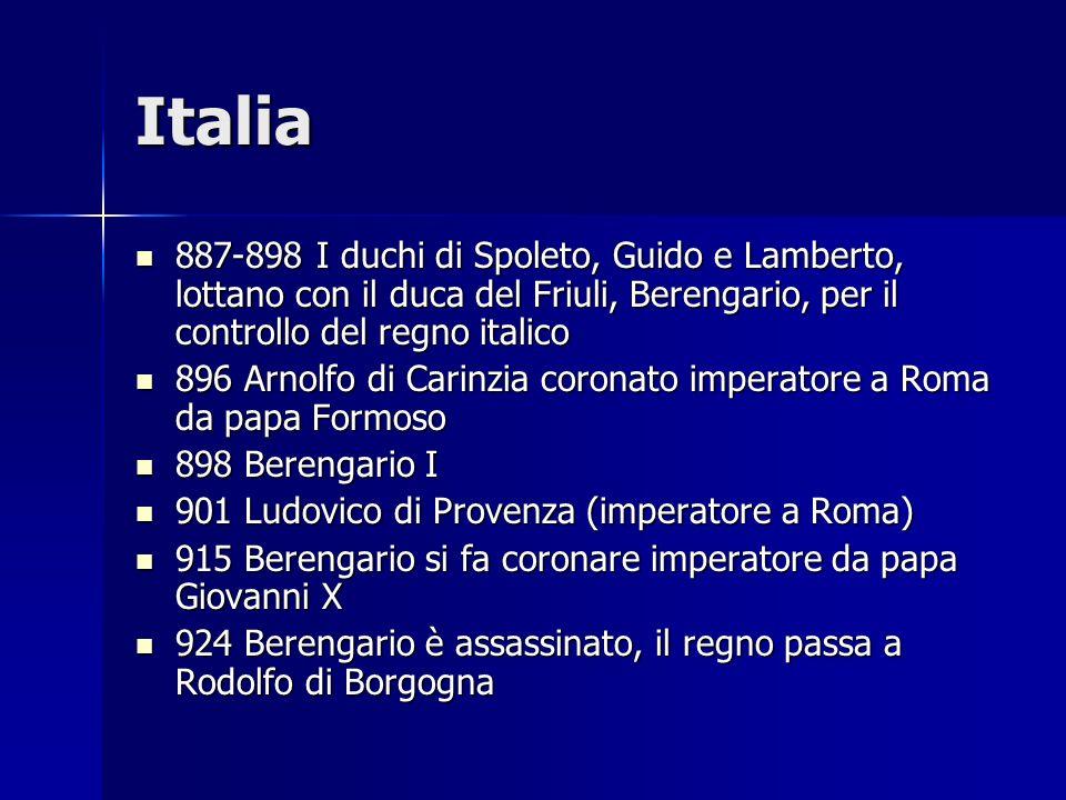 Italia 887-898 I duchi di Spoleto, Guido e Lamberto, lottano con il duca del Friuli, Berengario, per il controllo del regno italico.