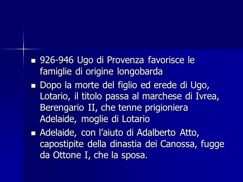926-946 Ugo di Provenza favorisce le famiglie di origine longobarda