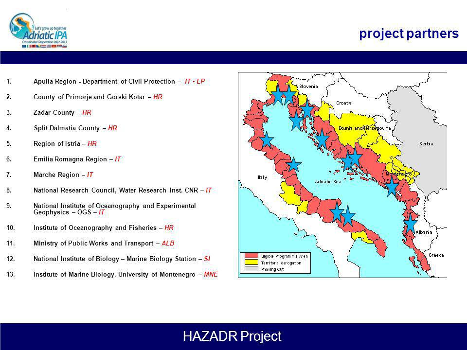 project partners Apulia Region - Department of Civil Protection – IT - LP. County of Primorje and Gorski Kotar – HR.