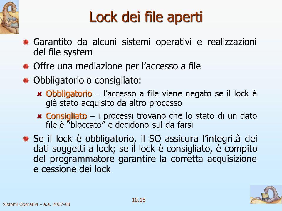 Lock dei file aperti Garantito da alcuni sistemi operativi e realizzazioni del file system. Offre una mediazione per l'accesso a file.