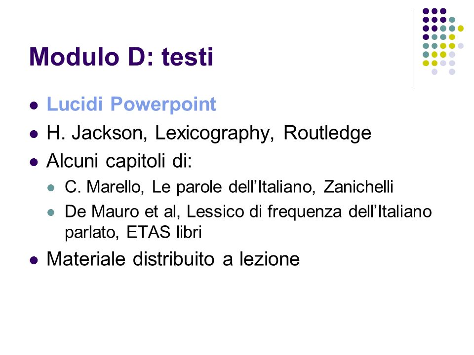 Modulo D: testi Lucidi Powerpoint H. Jackson, Lexicography, Routledge