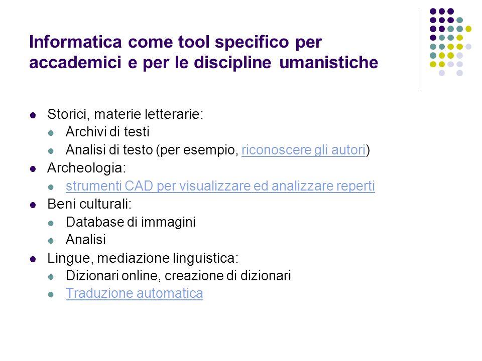Informatica come tool specifico per accademici e per le discipline umanistiche