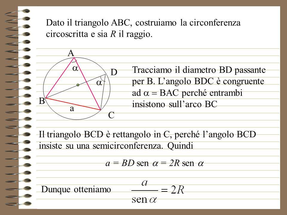 Dato il triangolo ABC, costruiamo la circonferenza circoscritta e sia R il raggio.