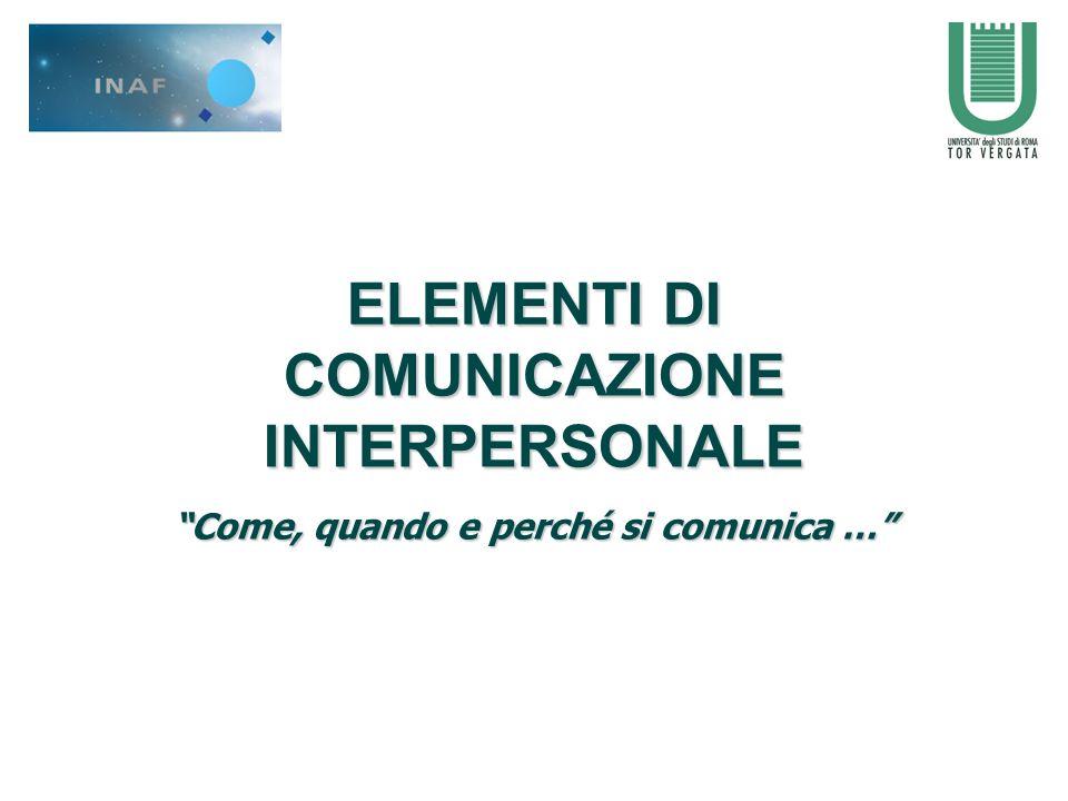 ELEMENTI DI COMUNICAZIONE INTERPERSONALE