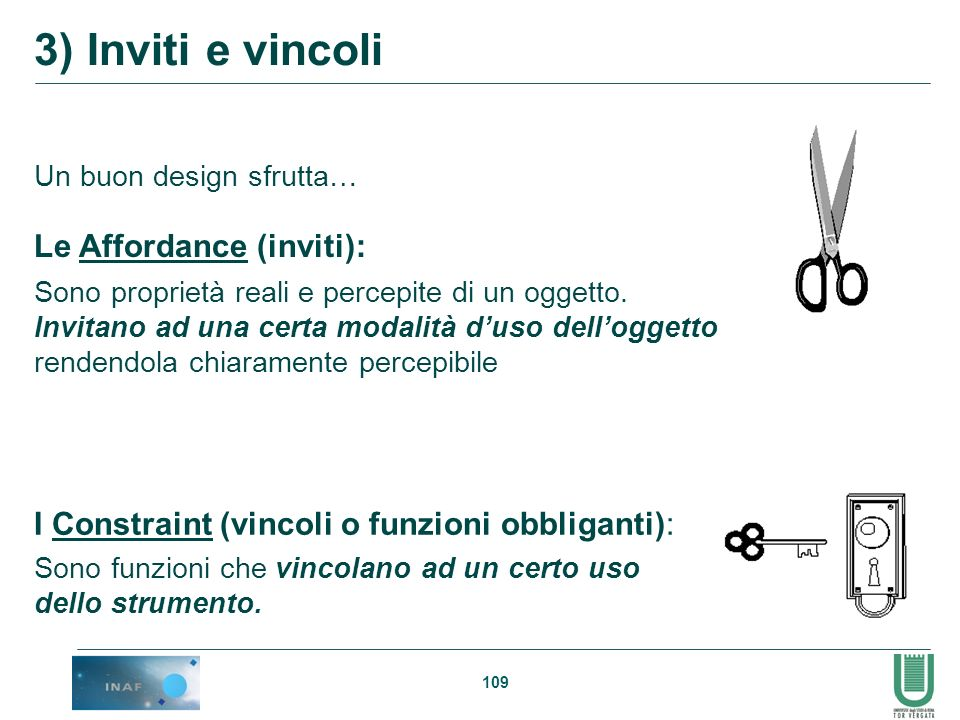 3) Inviti e vincoli Le Affordance (inviti):